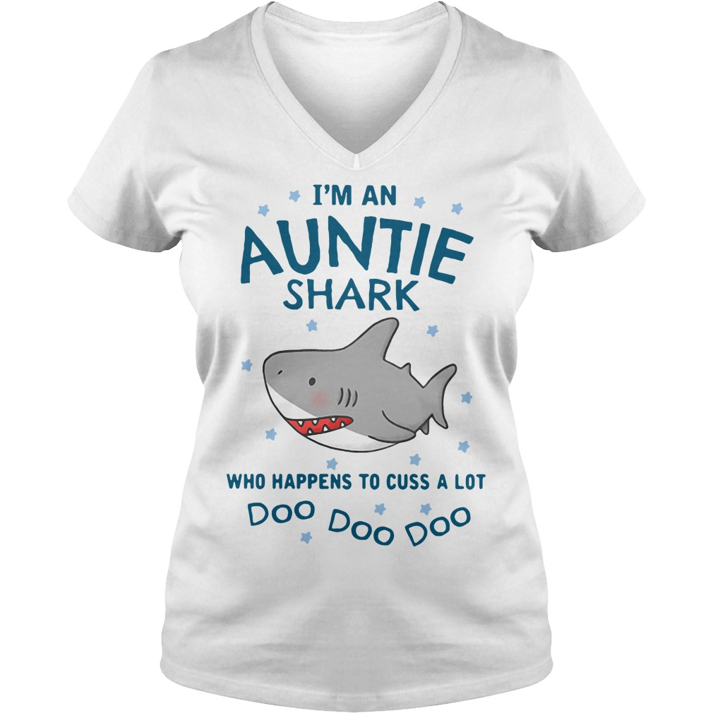 I'm an Auntie shark who happens to cuss a lot doo doo doo V-neck t-shirt