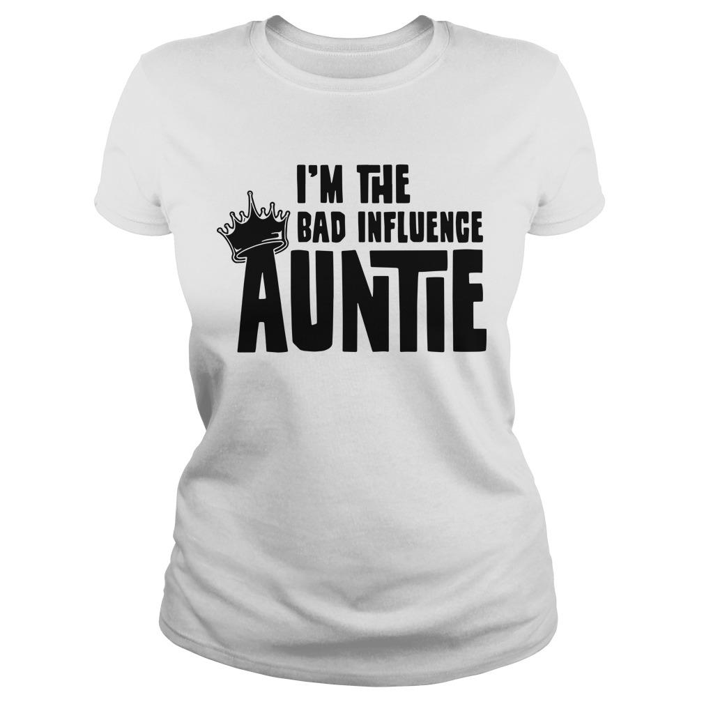 I'm the bad influence Auntie Ladies tee