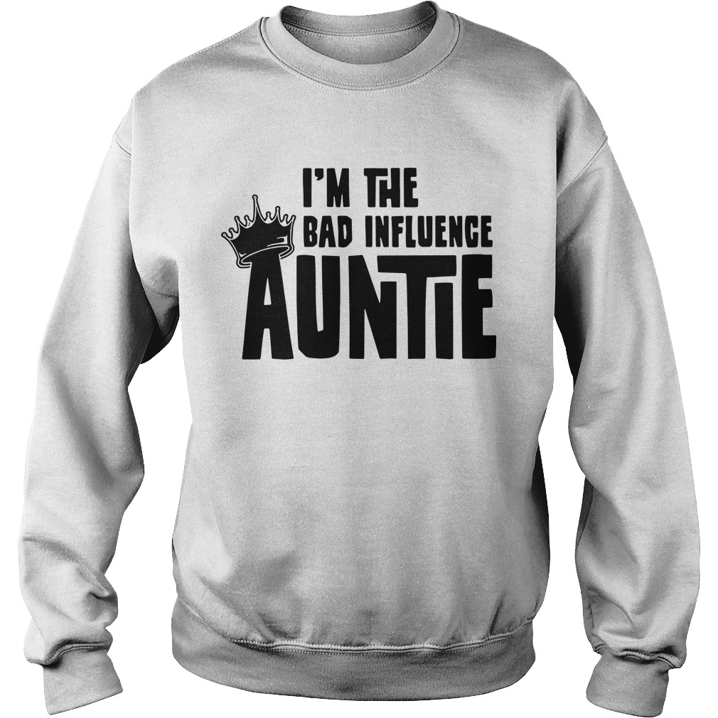 I'm the bad influence Auntie Sweater