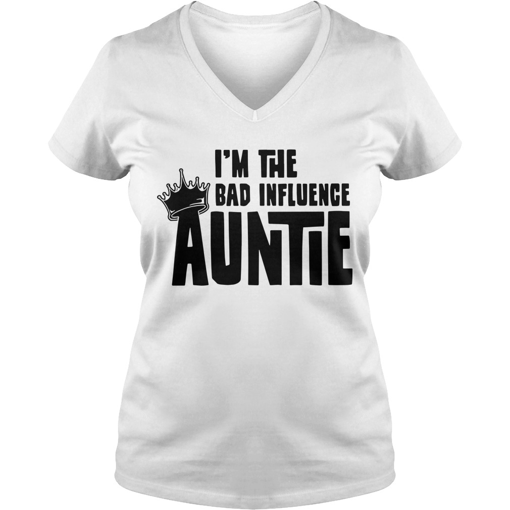 I'm the bad influence Auntie V-neck t-shirt
