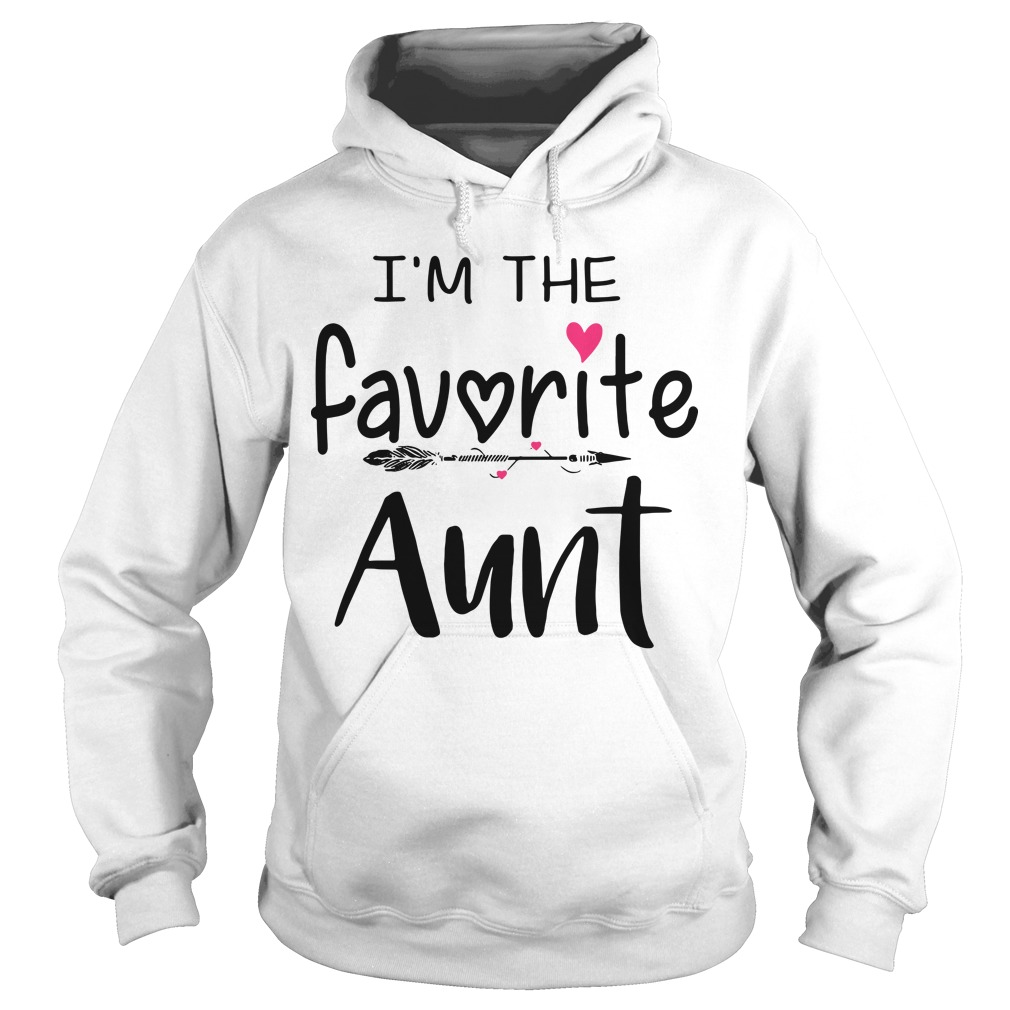 I'm the favoritr Aunt Hoodie