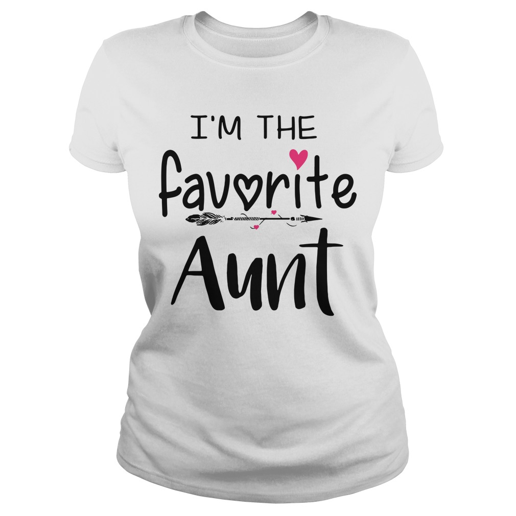I'm the favoritr Aunt Ladies tee
