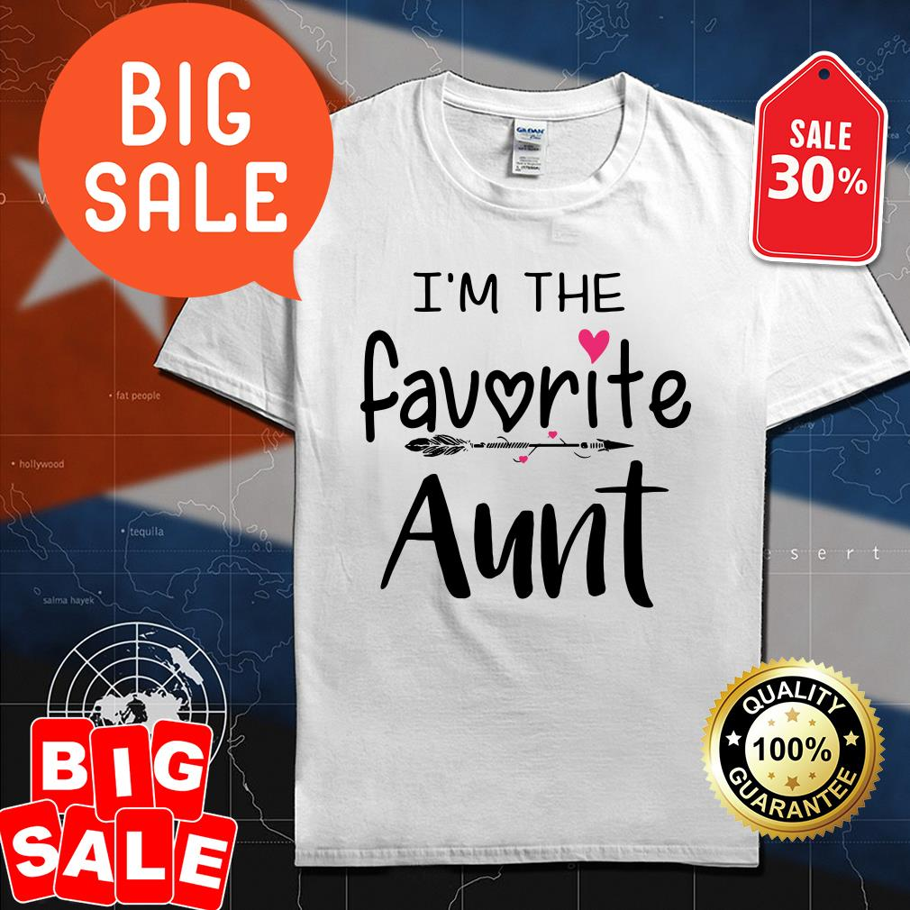 I'm the favoritr Aunt shirt