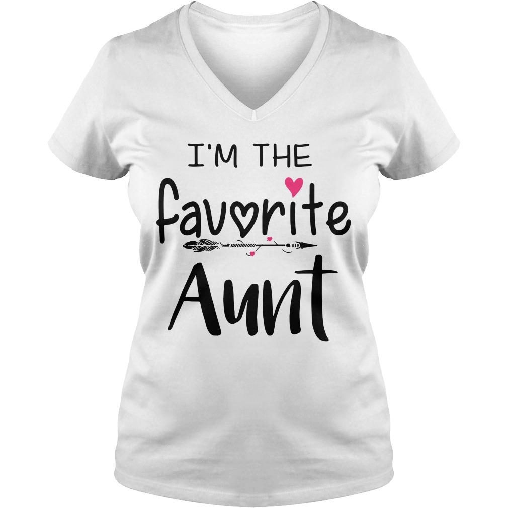 I'm the favoritr Aunt V-neck t-shirt