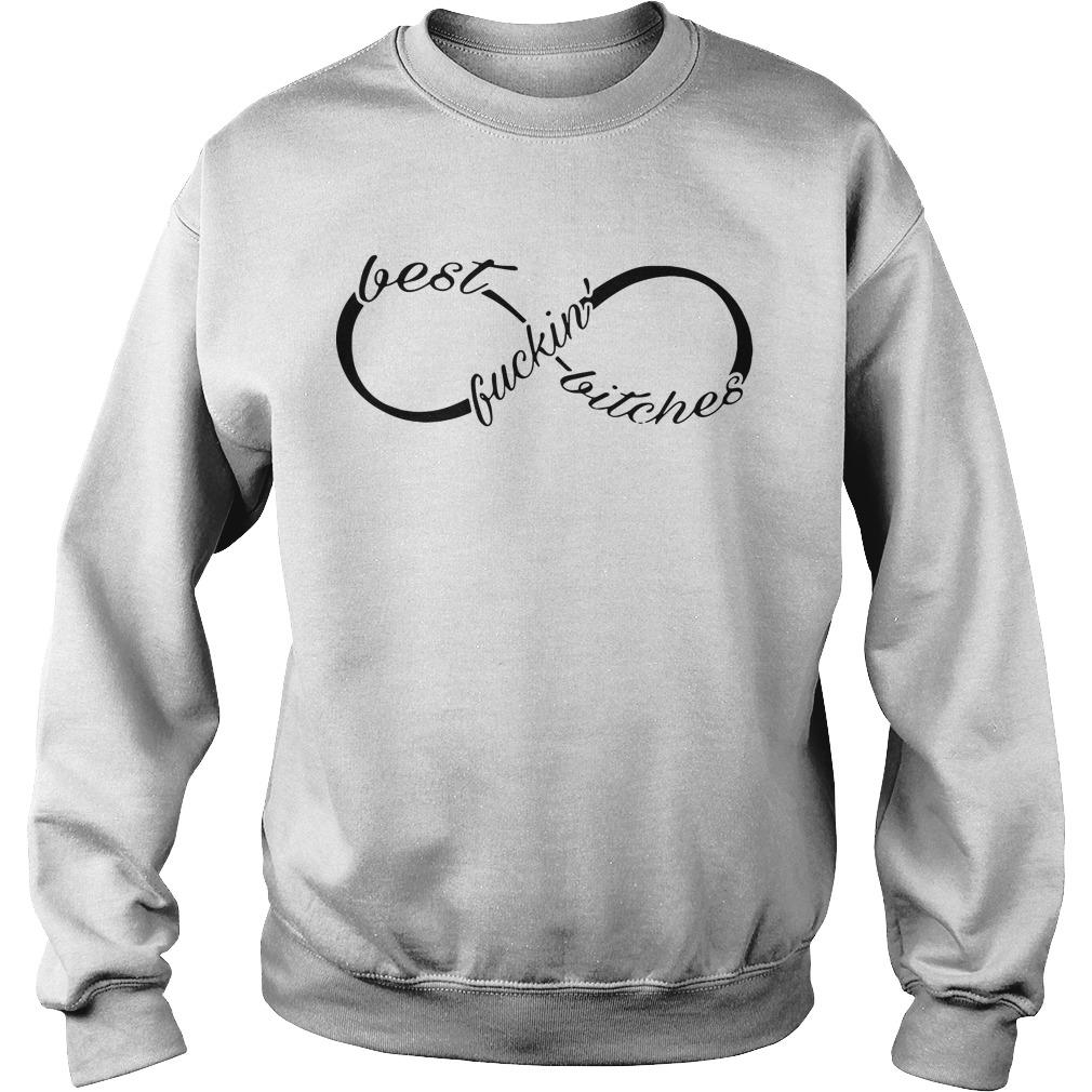Infinity best fuckin' bitches Sweater
