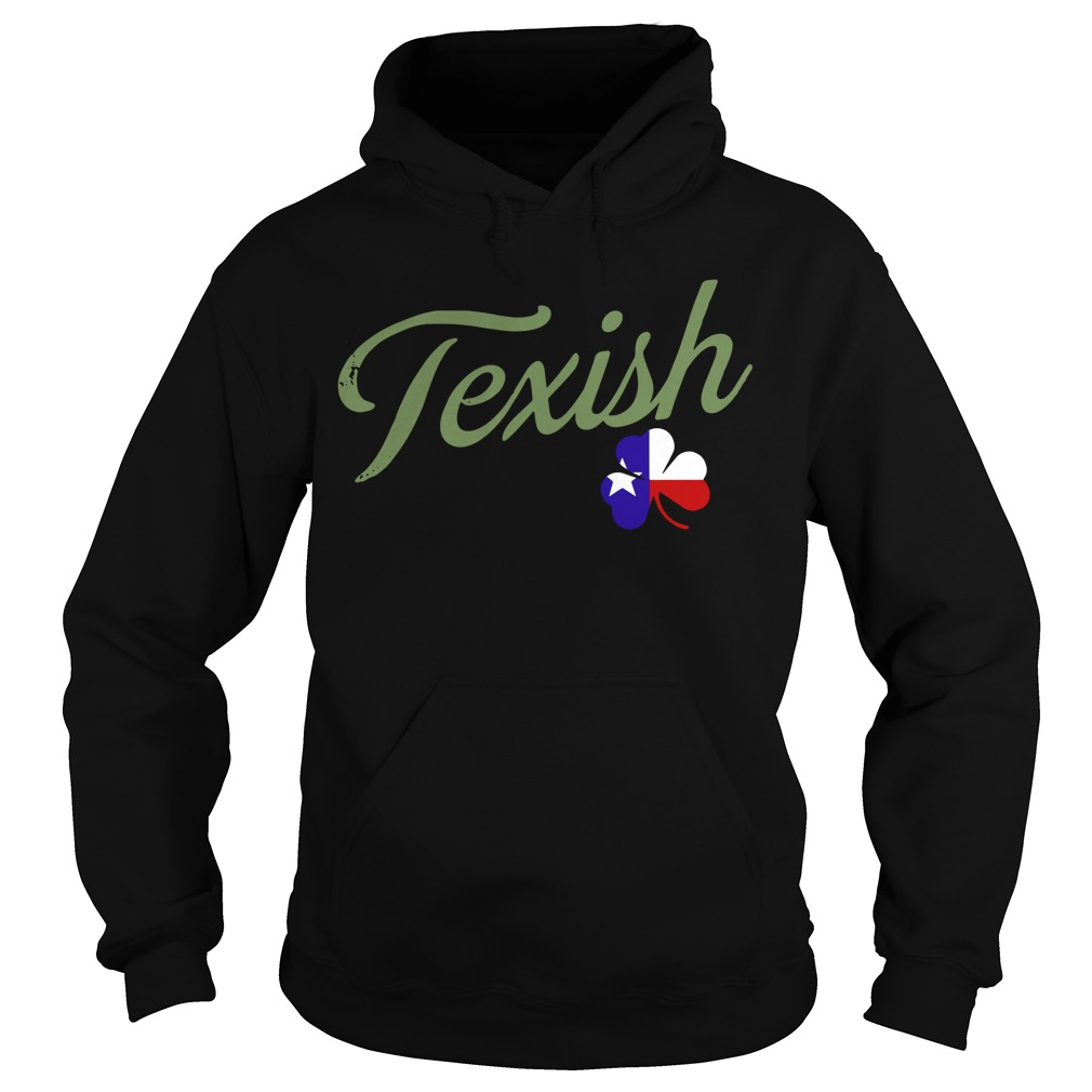 Irish Texish Shamrock St Patricks Hoodie