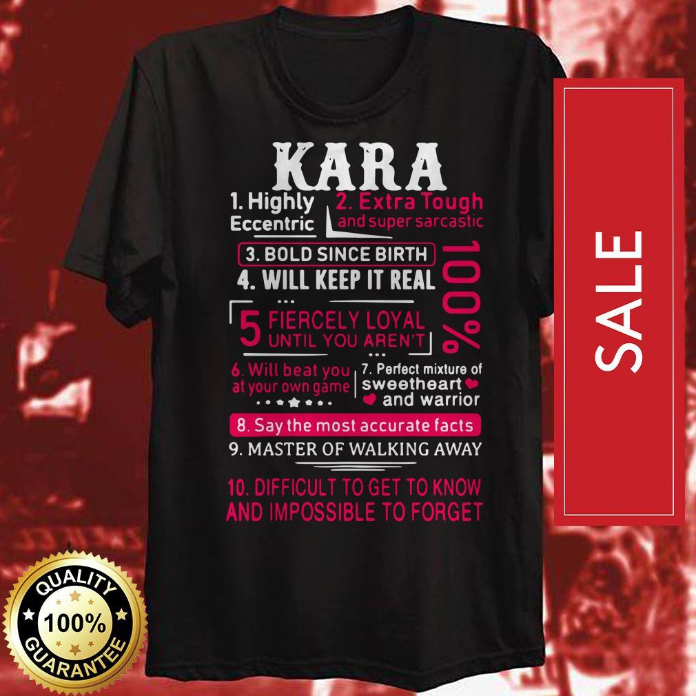Kara highly eccentric extra tough and super sarcastic bold since birth shirt