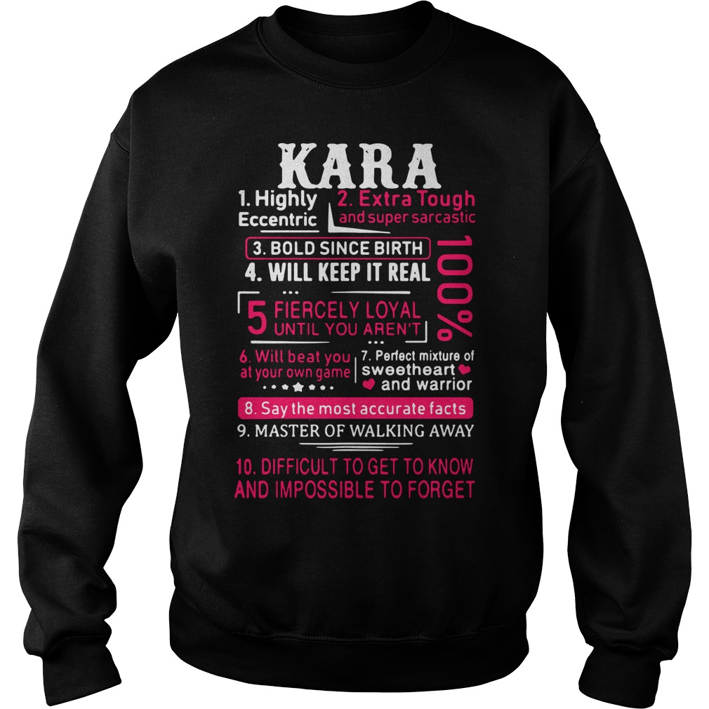 Kara highly eccentric extra tough and super sarcastic bold since birth Sweater