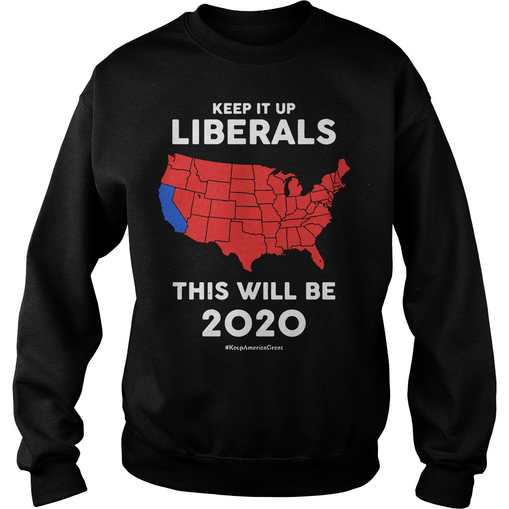 Keep it up Liberals this will be 2020 Sweater