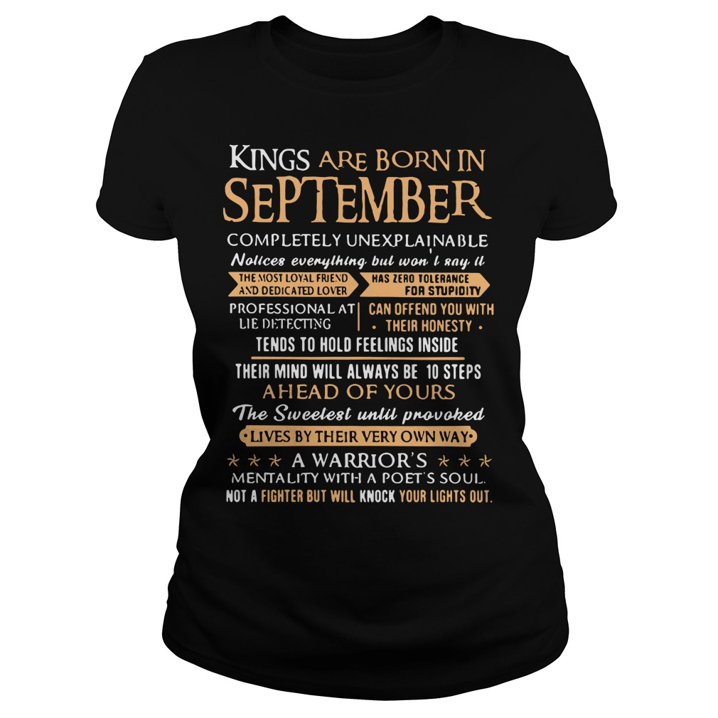 Kings are born in september completely unexplainable Ladies tee