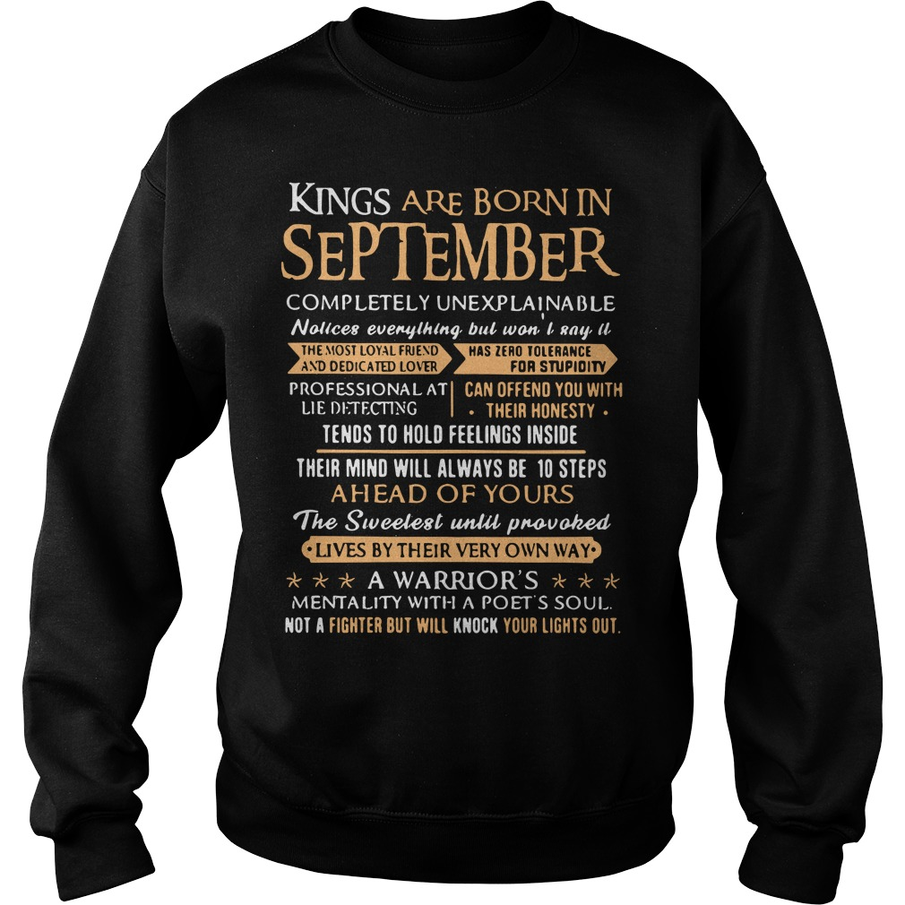 Kings are born in september completely unexplainable Sweater