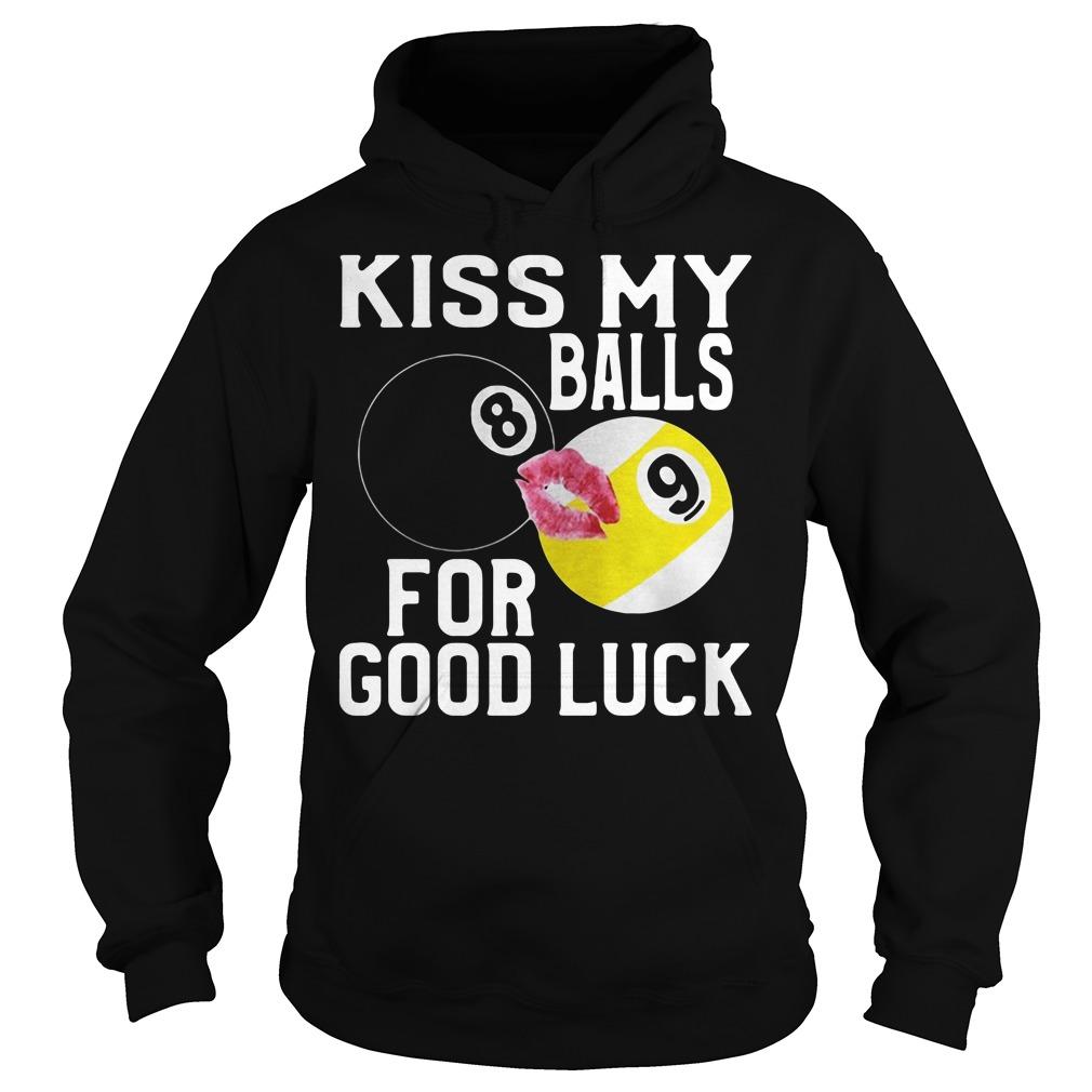 Kiss my balls for good luck Hoodie