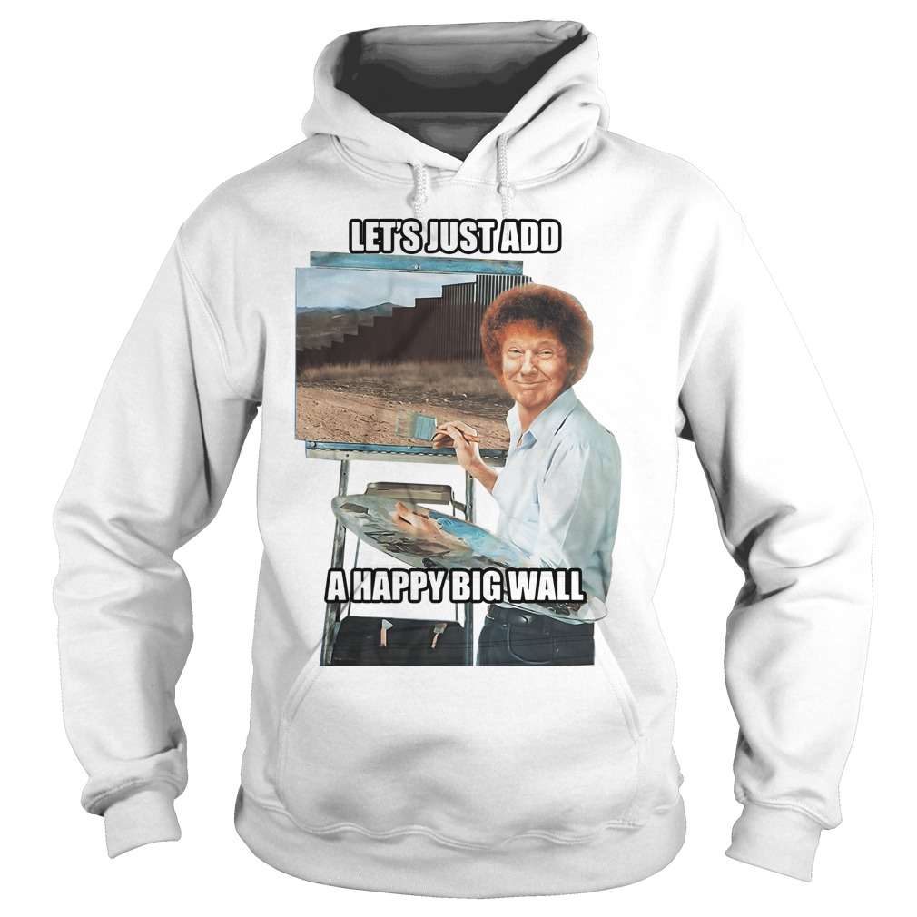Let's just add a happy big wall Hoodie
