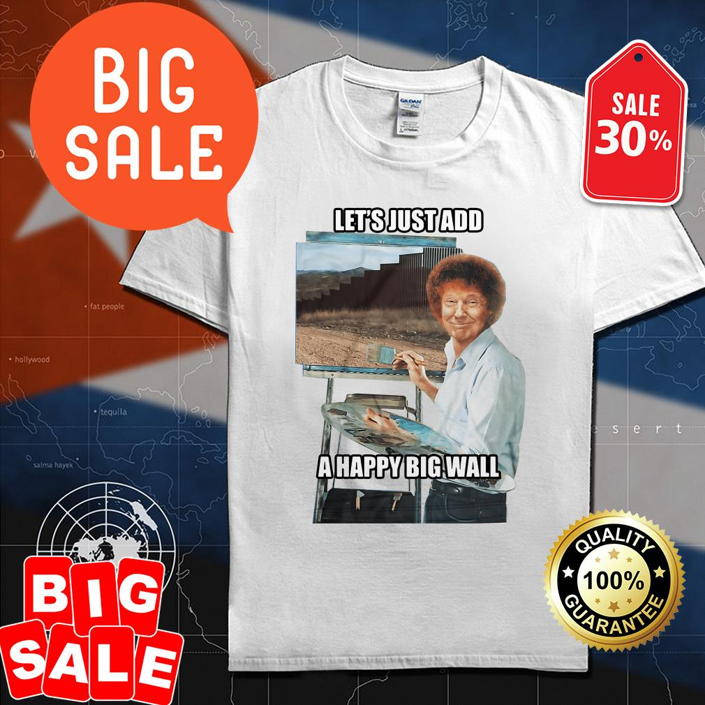 Let's just add a happy big wall shirt