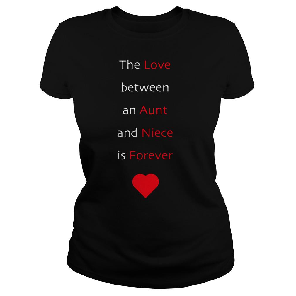 The love between an aunt and niece is forever Ladies tee