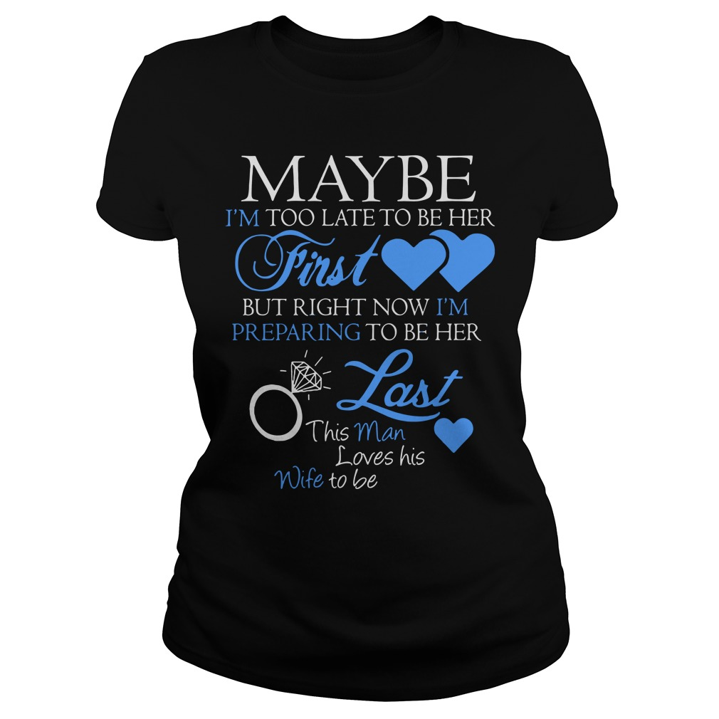 May be I'm too late to be her first but right now I'm preparing to be her last Ladies tee