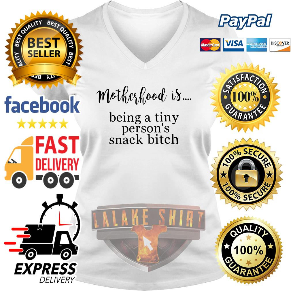 Motherhood is being a tiny person's snack bitch V-neck t-shirt
