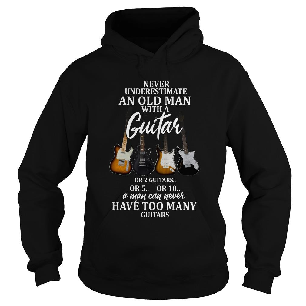Never underestimate an old man with guitar or 2 guitars or 5 Hoodie