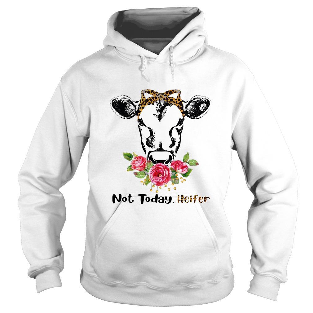 Not today Heifer Flower Hoodie