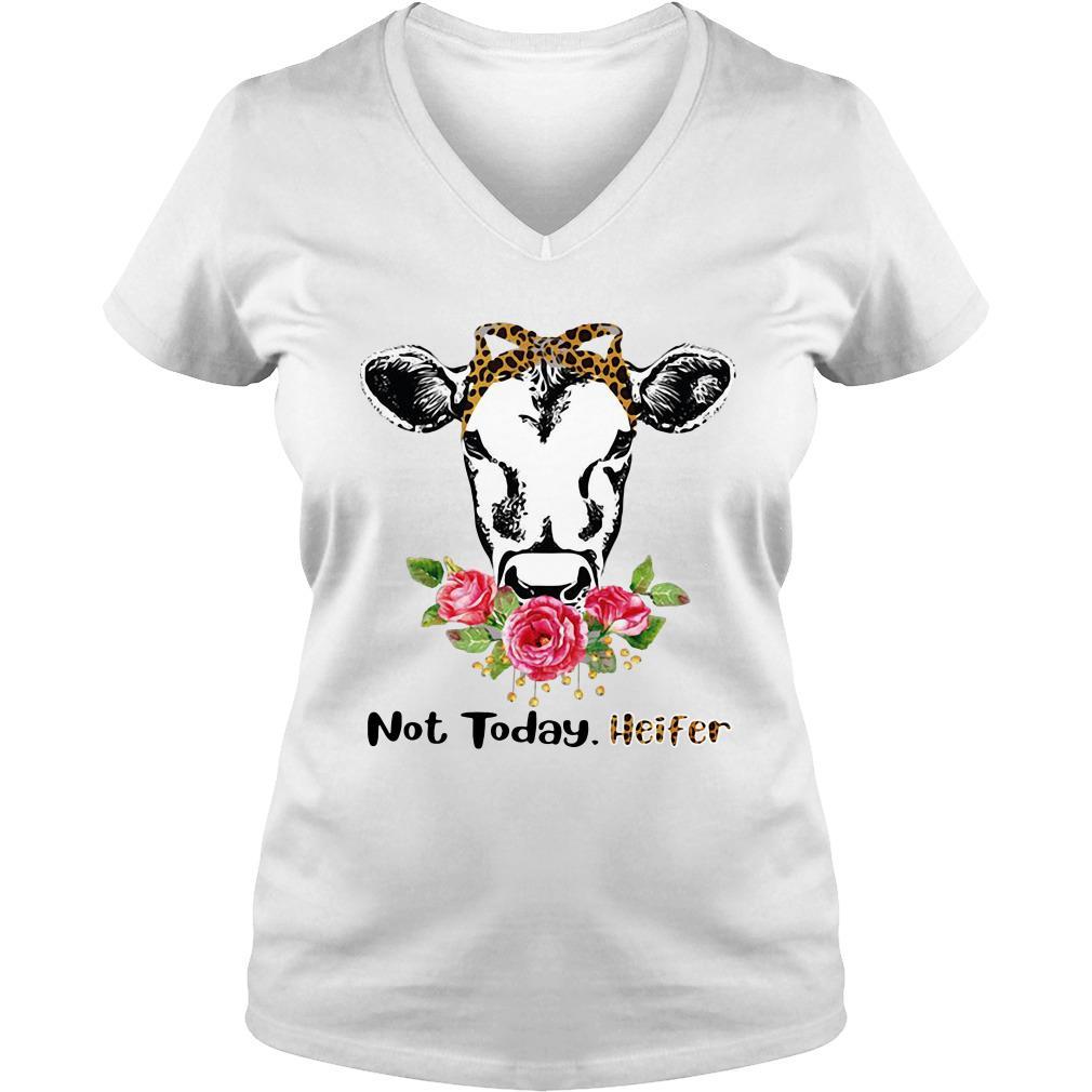 Not today Heifer Flower V-neck t-shirt