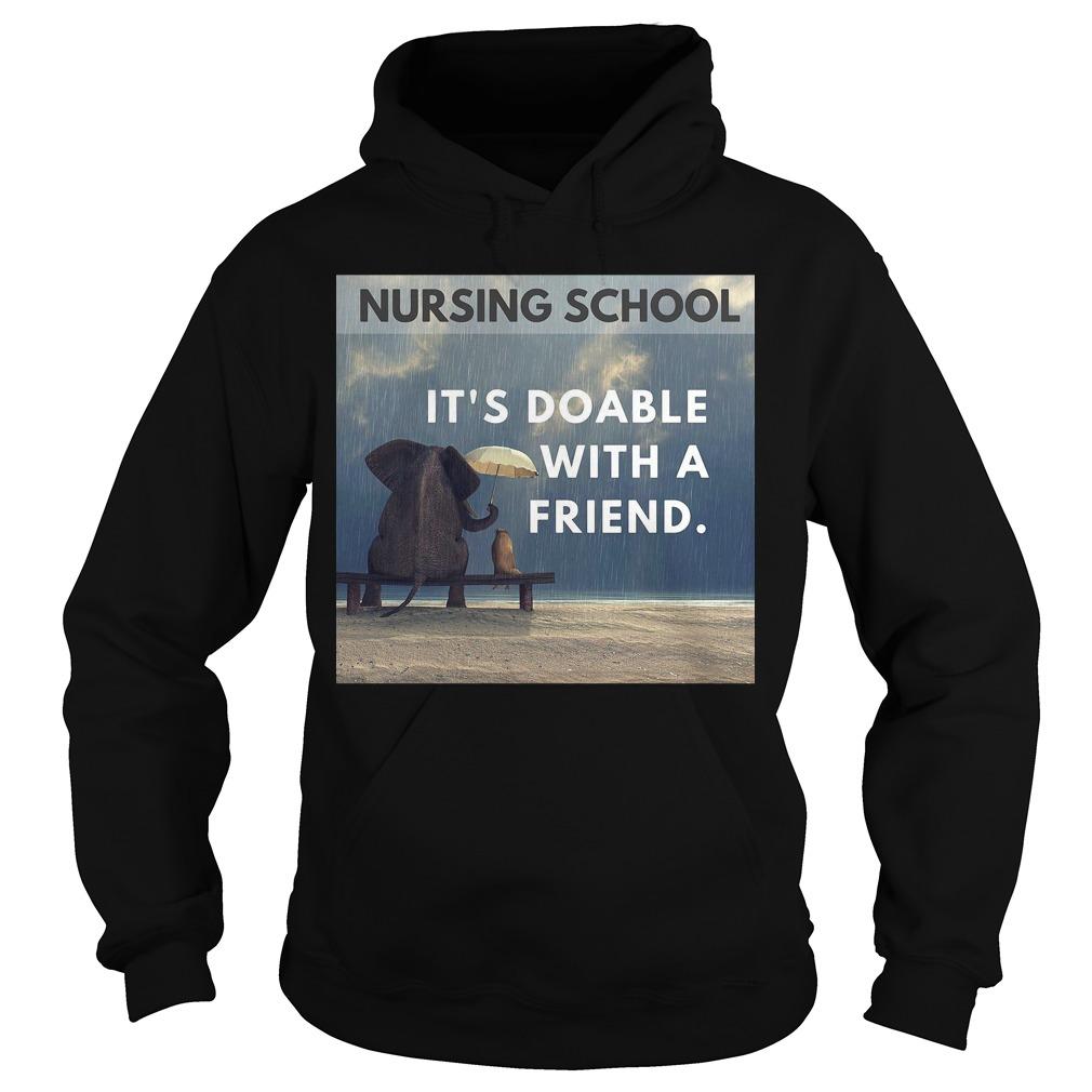 Nursing school it's doable with a friend Hoodie