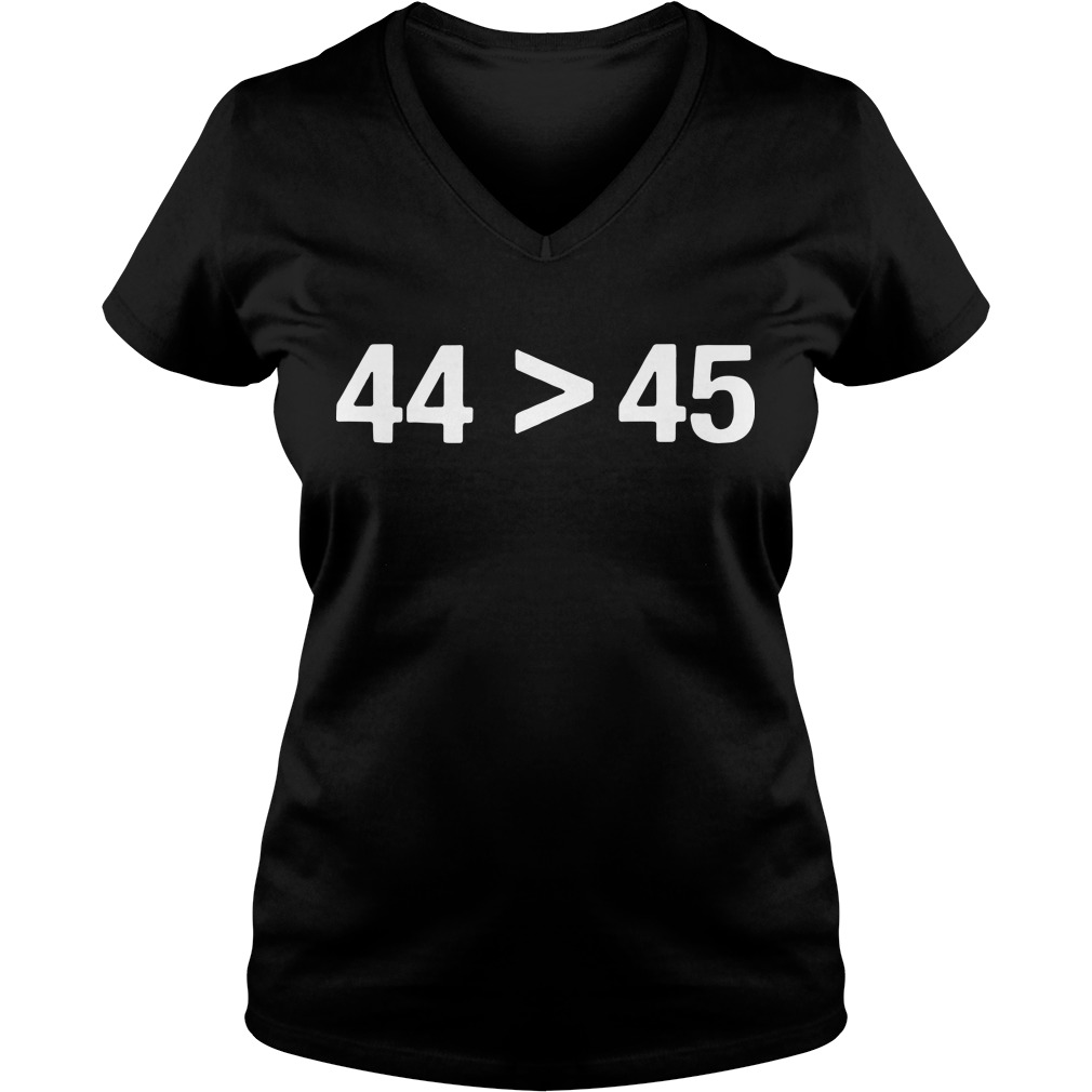 Obama 44 greater than Trump 45 V-neck t-shirt
