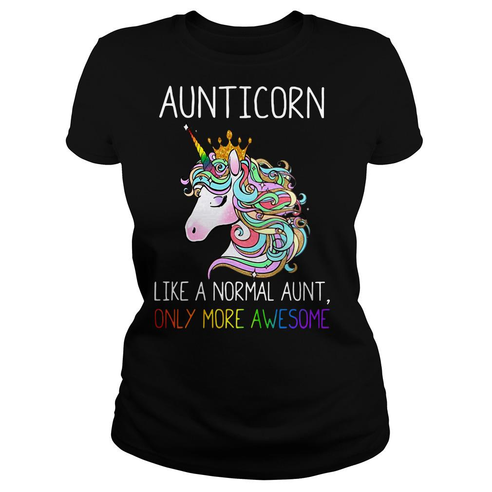 Official Aunticorn like a normal aunt only more awesome Ladies tee