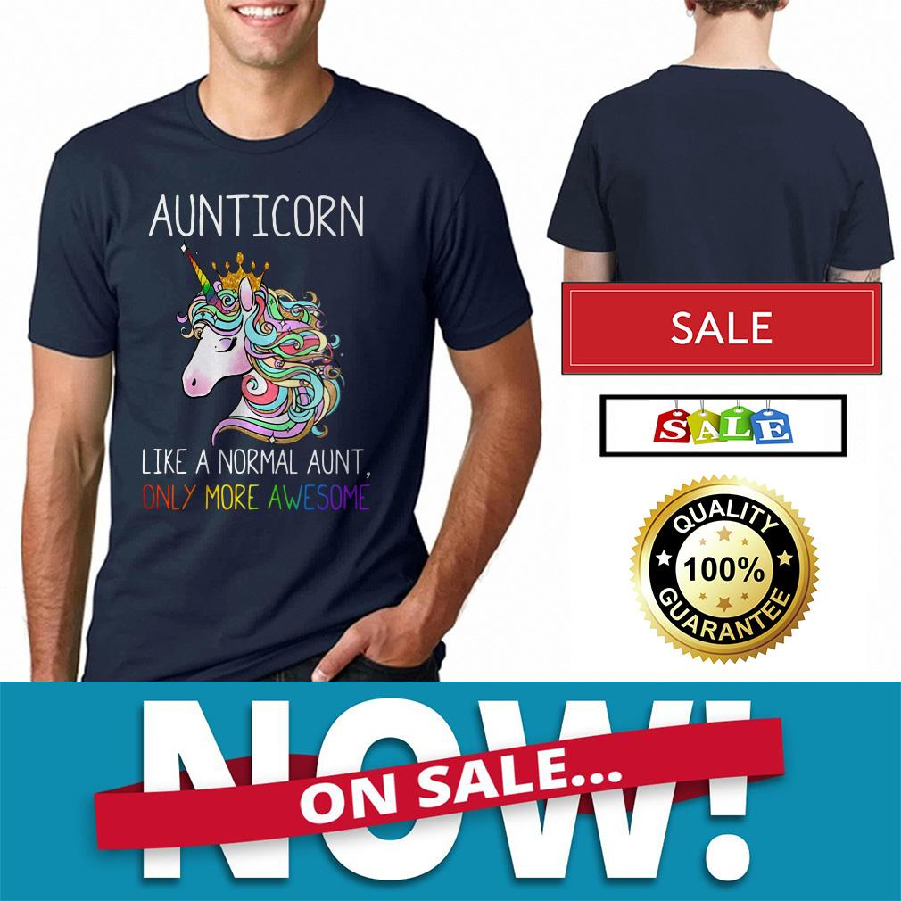Official Aunticorn like a normal aunt only more awesome shirt
