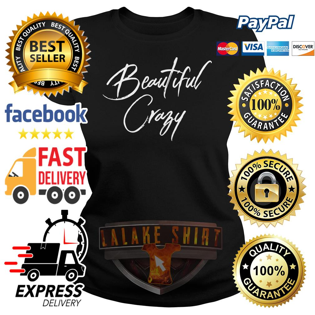 Official Beautiful crazy Ladies tee