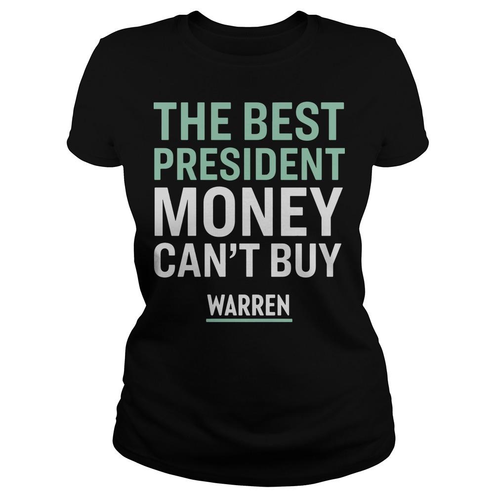 Official The best president money can't buy Warren Ladies tee