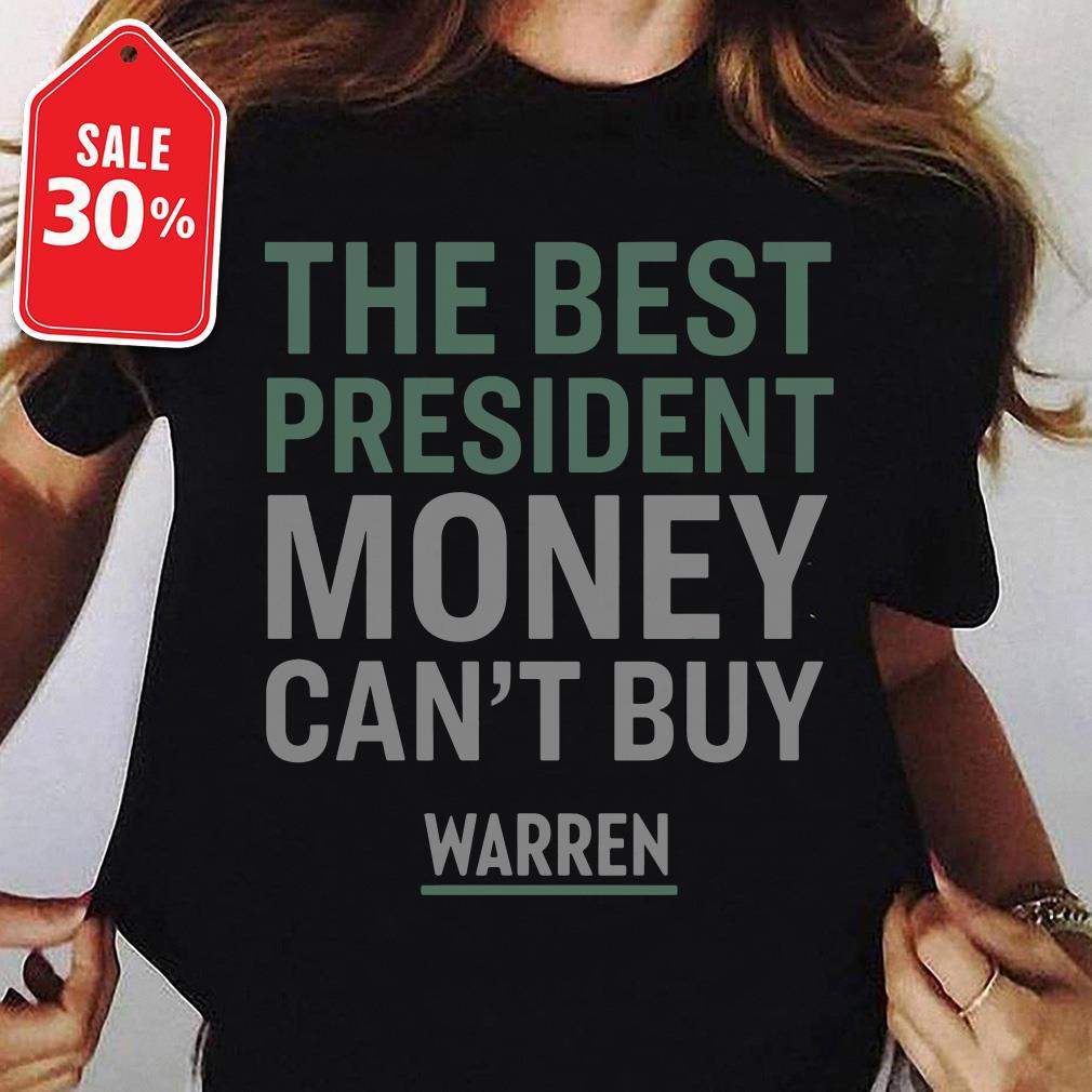 Official The best president money can't buy Warren shirt