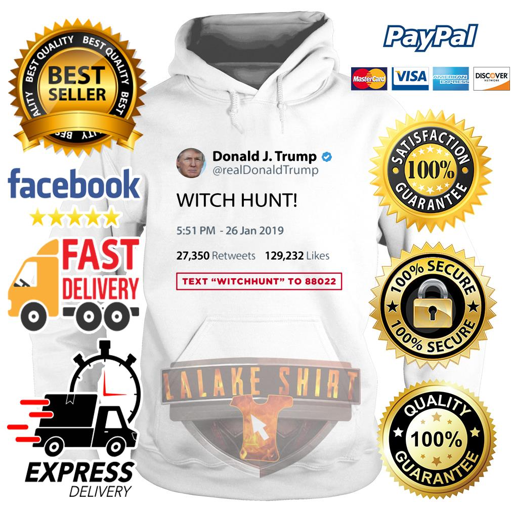 Official Donald J.Trump witch hunt text witchhunt Hoodie