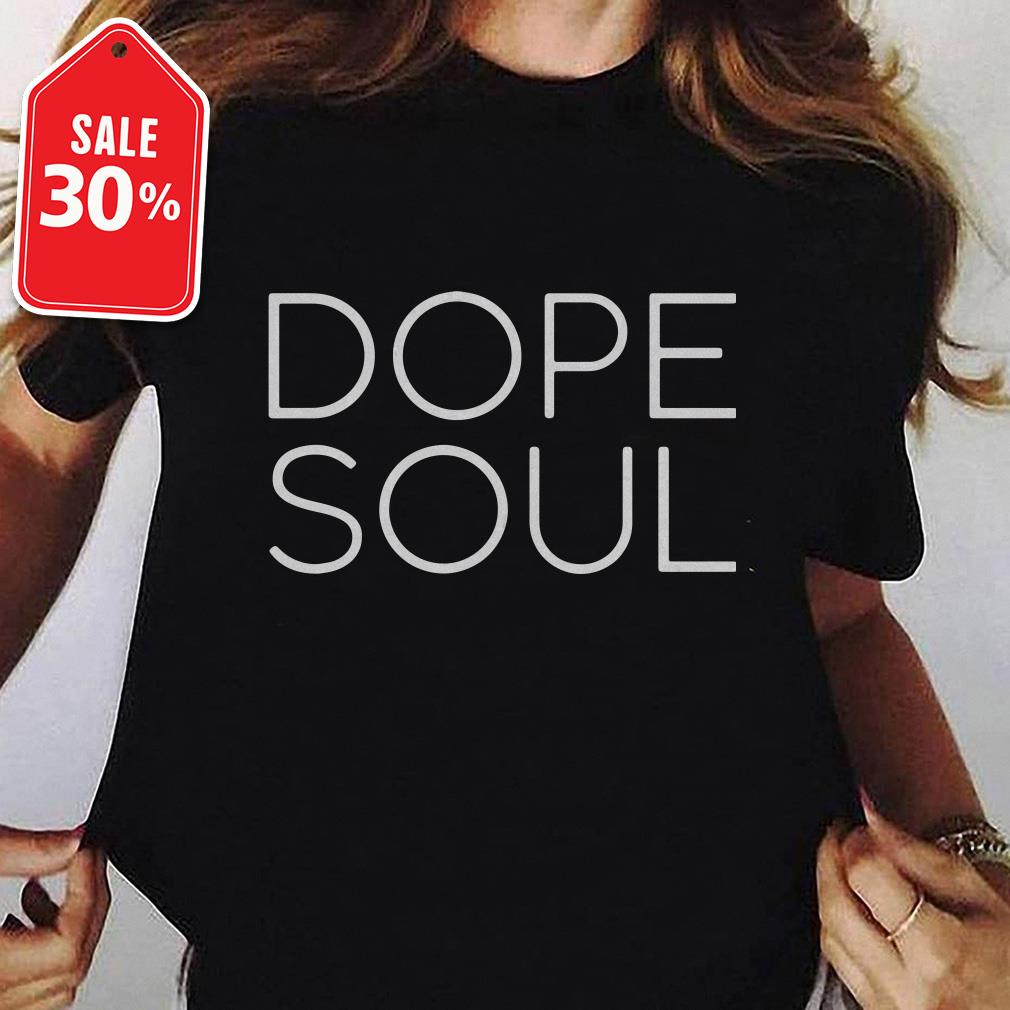 Official Dope soul shirt