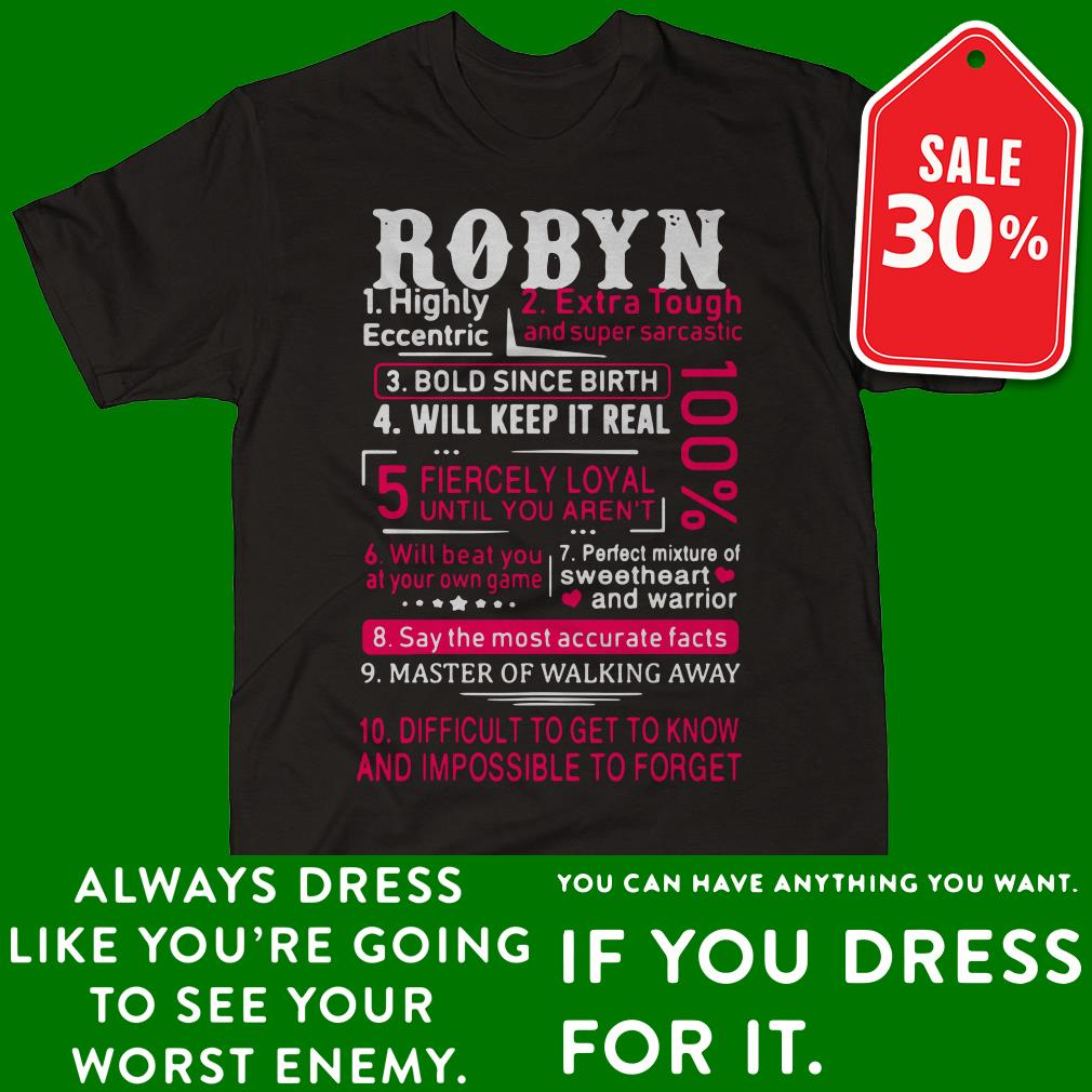 Robyn highly eccentric extra tough and super sarcastic bold since birth shirt