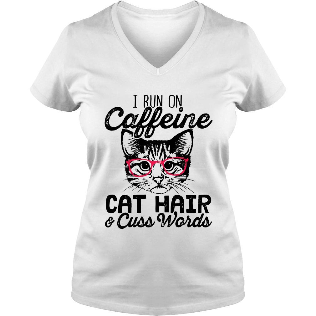 I run on caffeine Cat hair and cuss words V-neck t-shirt