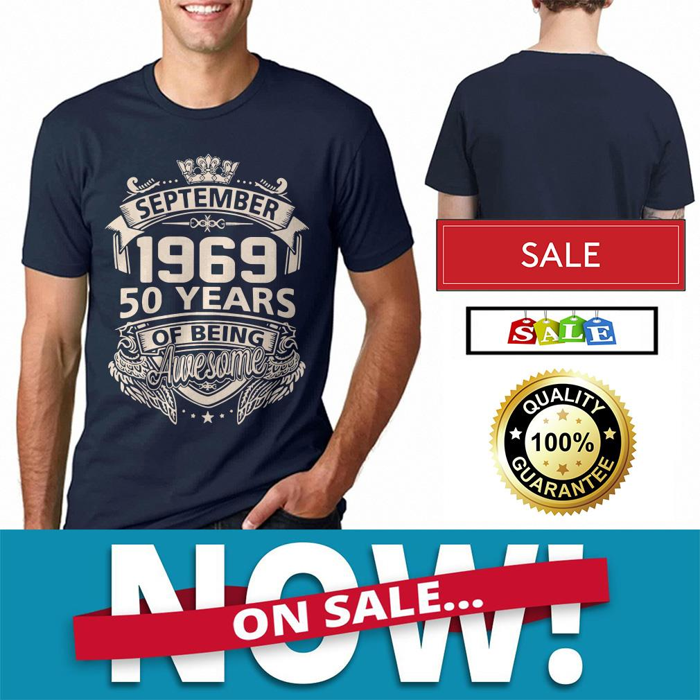 September 1969 50 years of being awesome shirt