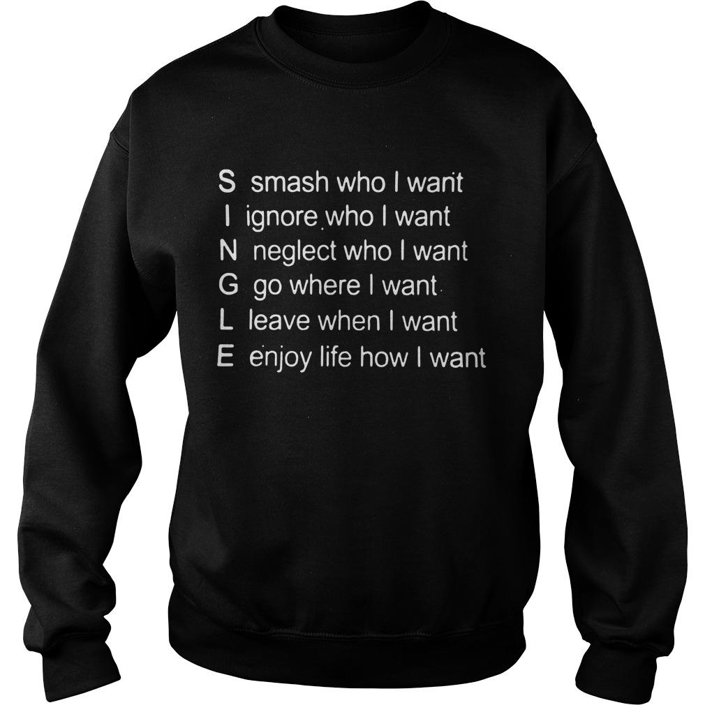 Single smash who I want ignore who I want neglect who I want go where I want Sweater