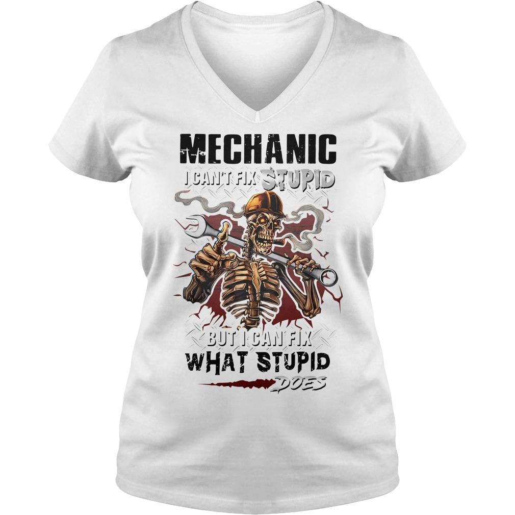 Skeleton Mechanics I can't fix stupid but I can fix what stupid does V-neck t-shirt