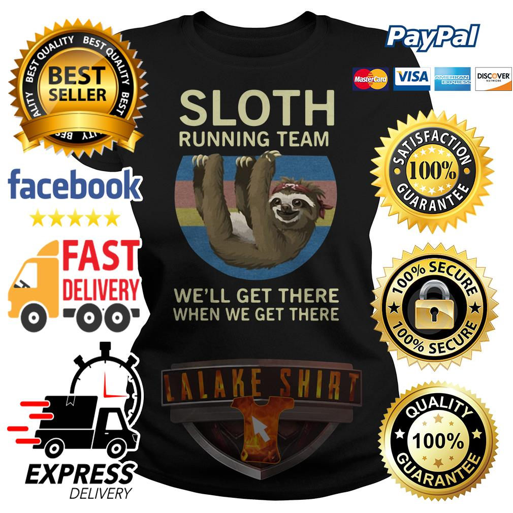 Sloth running team we'll get there when we get there vintage Ladies tee