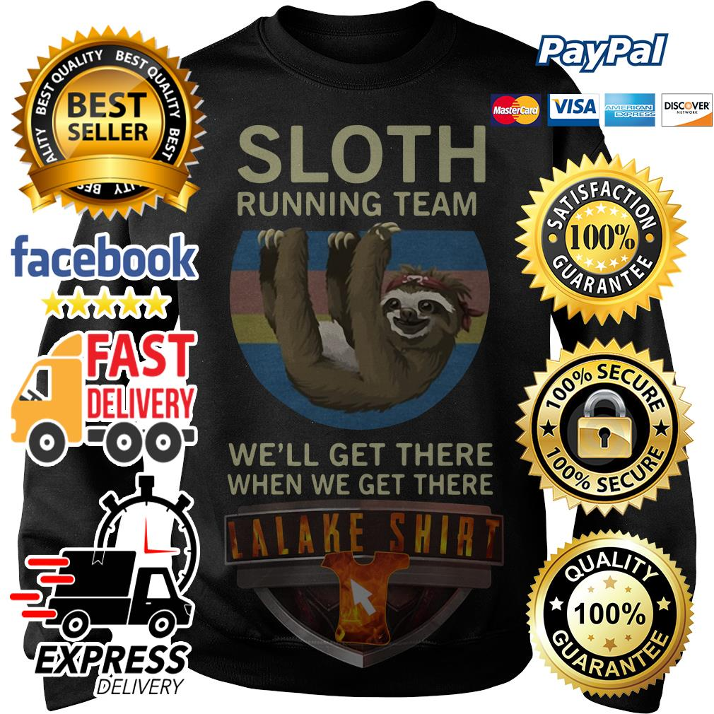 Sloth running team we'll get there when we get there vintage Sweater