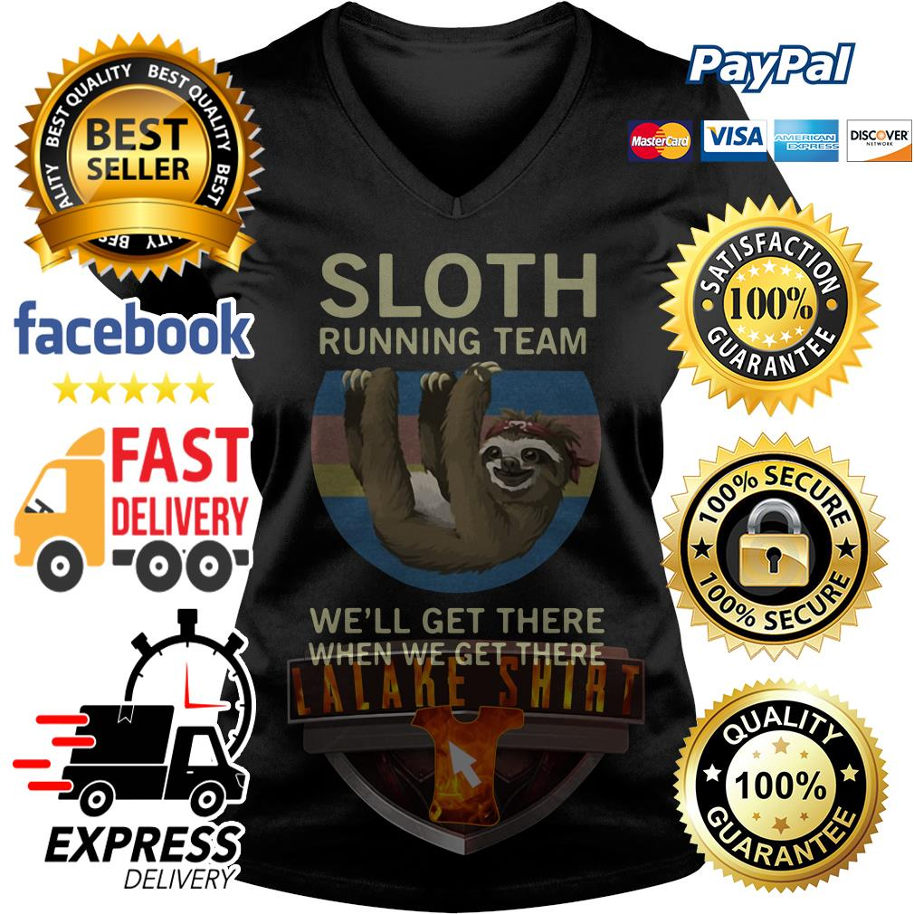 Sloth running team we'll get there when we get there vintage V-neck t-shirt