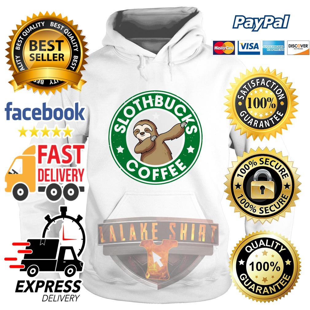Starbucks Sloth bucks coffee Hoodie