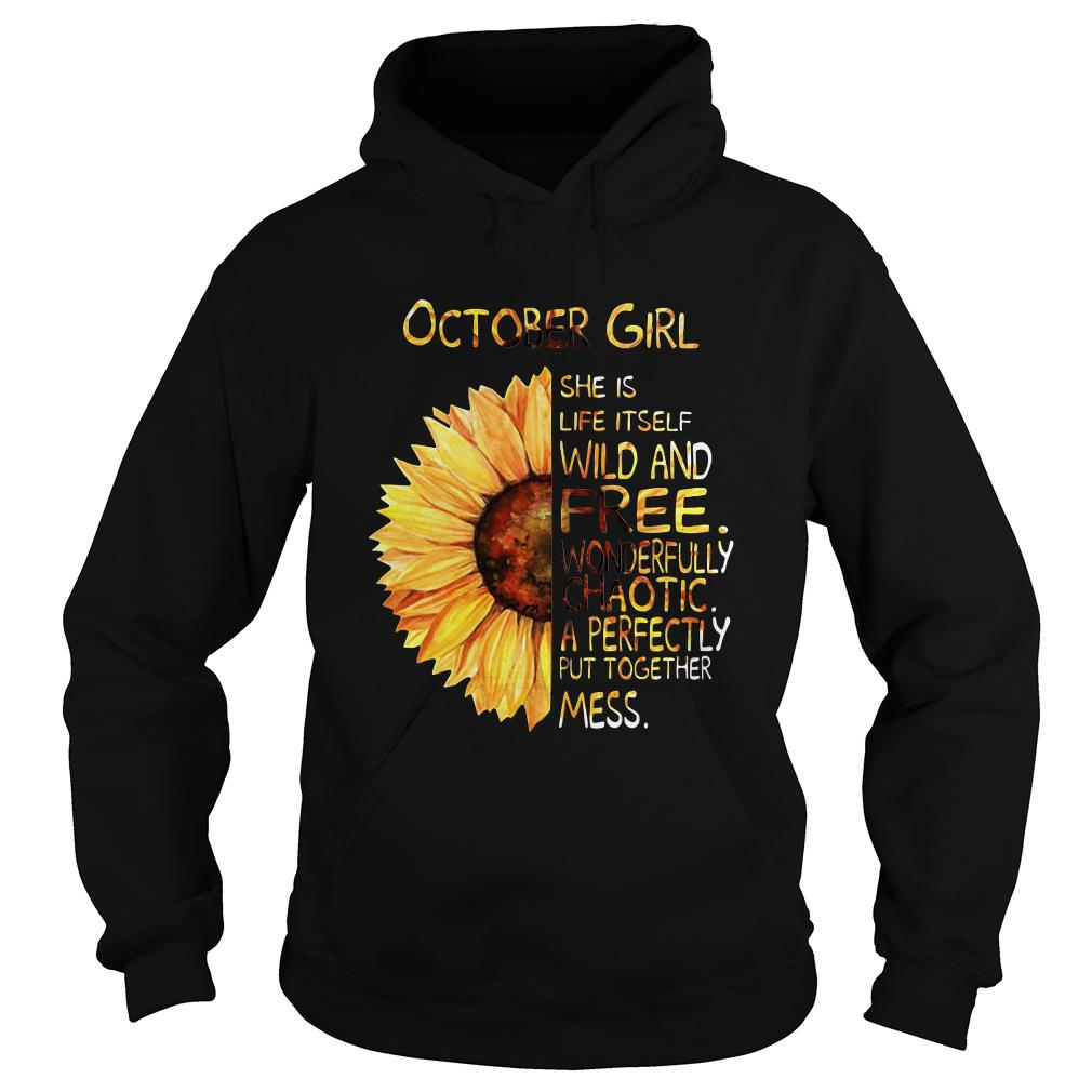 Sunflower October girl she is life itself wild and free wonderfully chaotic Hoodie
