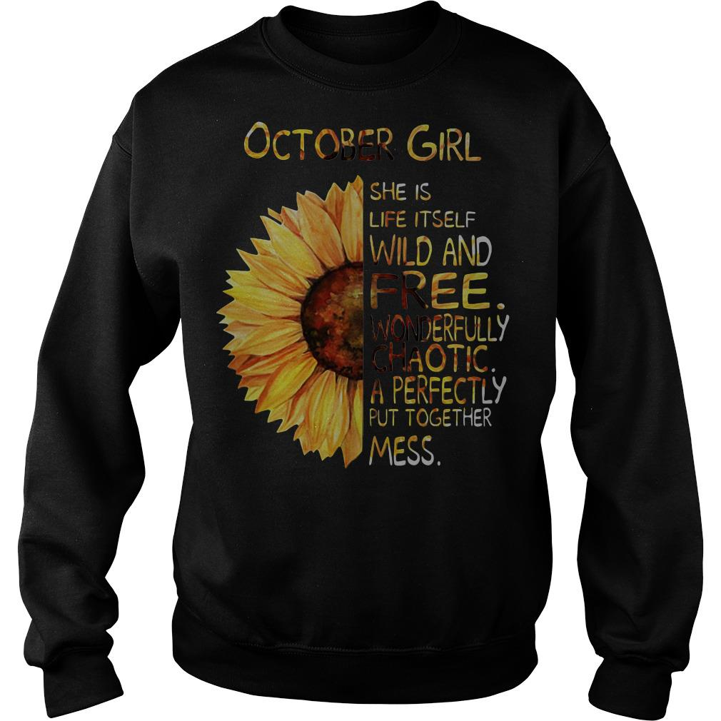Sunflower October girl she is life itself wild and free wonderfully chaotic Sweater
