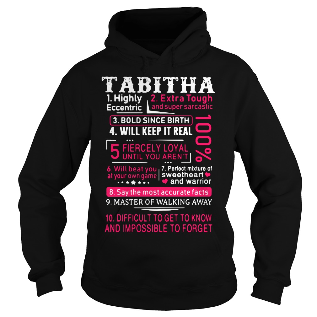 Tabitha highly eccentric extra tough and super sarcastic bold since birth Hoodie