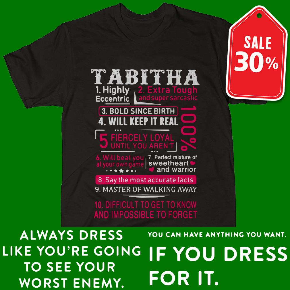 Tabitha highly eccentric extra tough and super sarcastic bold since birth shirt