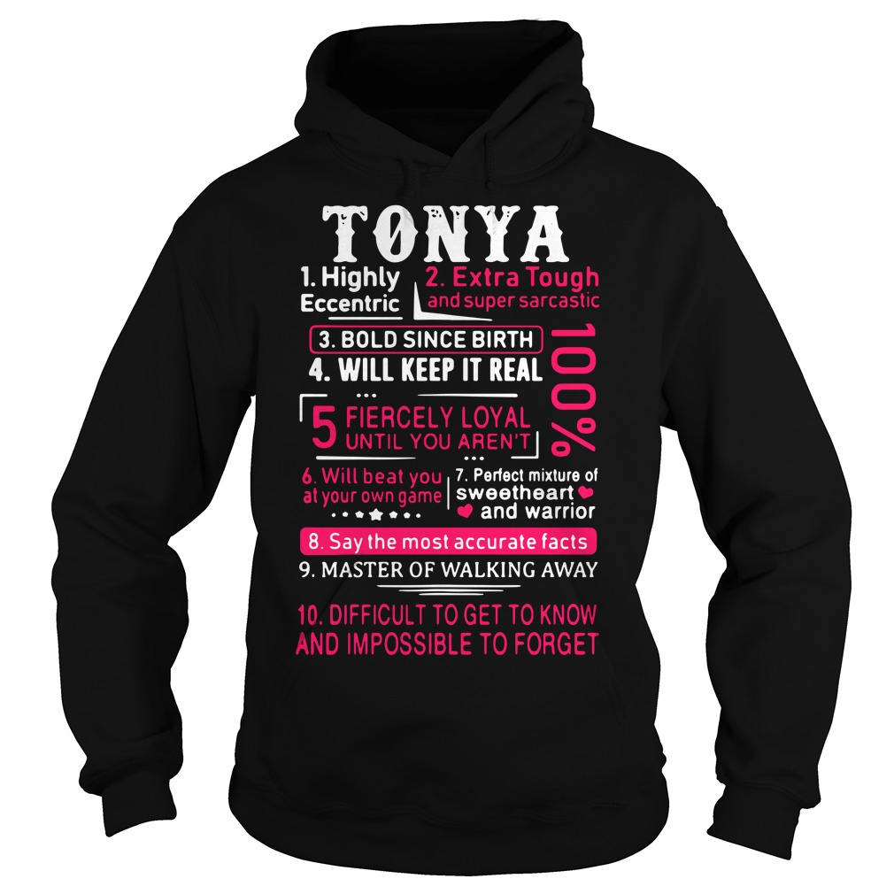 Tonya highly eccentric extra tough and super sarcastic bold since birth Hoodie