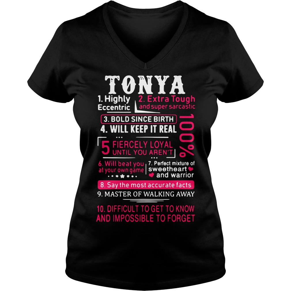 Tonya highly eccentric extra tough and super sarcastic bold since birth V-neck t-shirt
