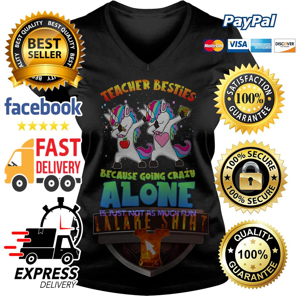 Unicorn Teacher besties because going crazy alone is just not as much fun V-neck t-shirt