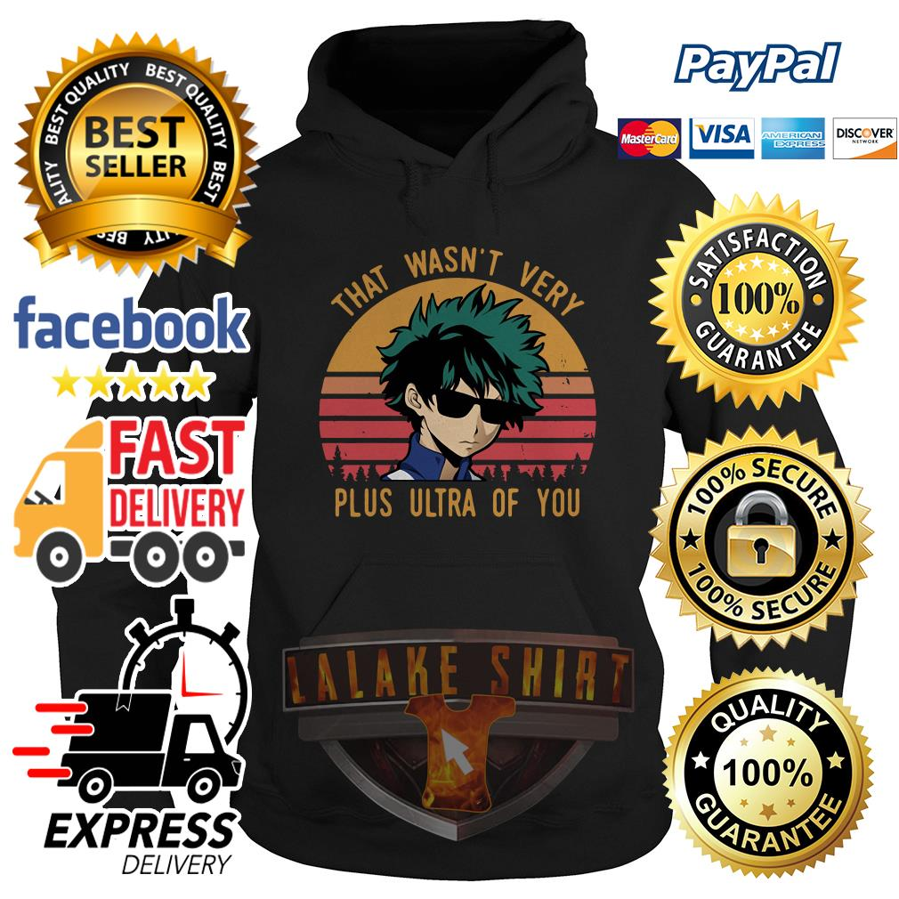 That wasn't very plus ultra of you Izuku Midoriya vintage Hoodie